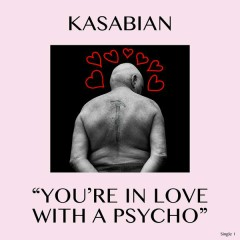 You're In Love With a Psycho - Kasabian