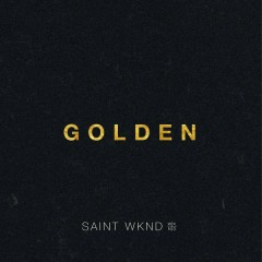 Golden (Radio Edit) - SAINT WKND,Hoodlem