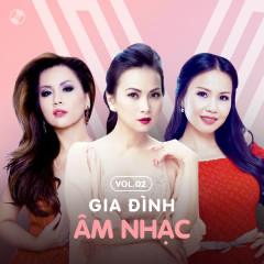 Gia Đình Âm Nhạc Vol 2 - Minh Tuyết, Cẩm Ly, Hà Phương
