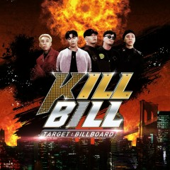 Kill Bill Final (Single) - Dok2, Rhythm Power, BewhY