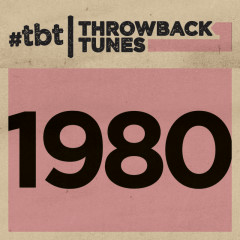 Throwback Tunes: 1980 - Various Artists