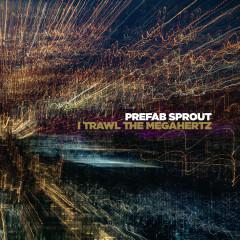 I Trawl the Megahertz (Remastered) - Prefab Sprout
