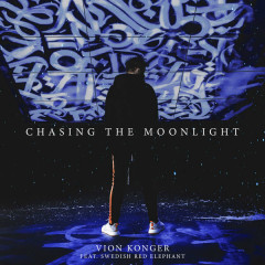 Chasing The Moonlight (Single) - Vion Konger