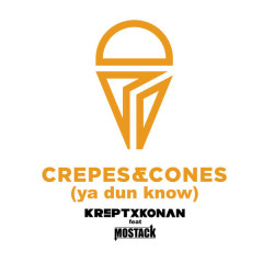 Crepes And Cones (Ya Dun Know) (Single) - Krept & Konan