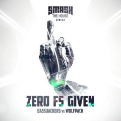 Zero Fs Given (Extended Mix) - Bassjackers, Wolfpack