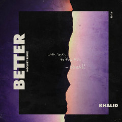 Better (Noclue? Remix) - Khalid