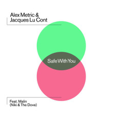 Safe With You (Remixes) - Alex Metric,Jacques Lu Cont,Malin
