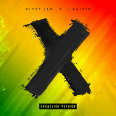 X (Spanglish Version) (Single) - Nicky Jam, J Balvin