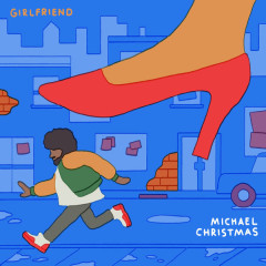 Girlfriend (Single) - Michael Christmas