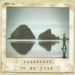 To Be Free (Single) - Passenger