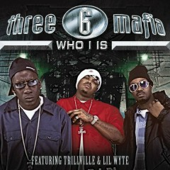 Who I Is - Three 6 Mafia