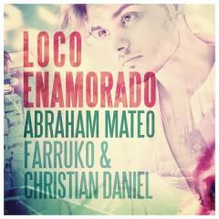 Loco Enamorado - Abraham Mateo,Farruko,Christian Daniel