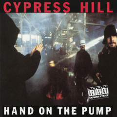 Hand on the Pump - EP - Cypress Hill