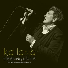 Sleeping Alone (Live From The Majestic Theatre) - k.d. lang