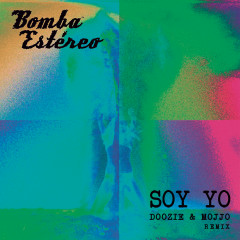 Soy Yo (Doozie & MOJJO Remix) - Bomba Estéreo,Doozie,MOJJO