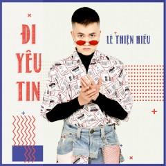 Đi Yêu Tin (Single) - Lê Thiện Hiếu