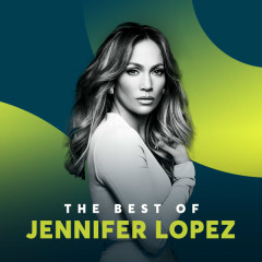 Những Bài Hát Hay Nhất Của Jennifer Lopez - Jennifer Lopez