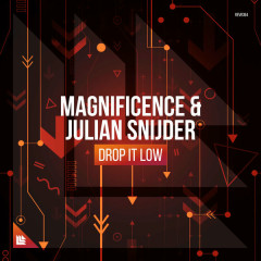 Drop It Low (Single) - Magnificence, Julian Snijder