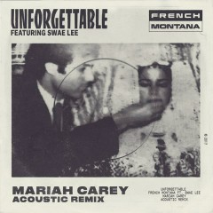 Unforgettable (Mariah Carey Acoustic Remix) - French Montana,Swae Lee,Mariah Carey