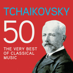 Tchaikovsky 50, The Very Best Of Classical Music - Various Artists