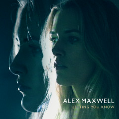 Letting You Know - Alex Maxwell
