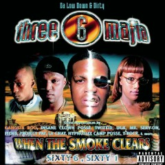 When The Smoke Clears - Three 6 Mafia