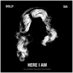 Here I Am (OST) - Dolly Parton, Sia