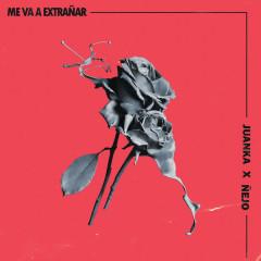 Me Va A Extranãr (Single) - Juanka, Nẽjo