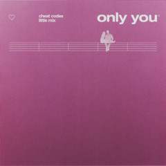Only You (Single) - Cheat Codes, Little Mix