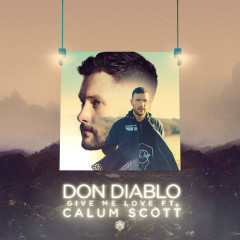 Give Me Love (Single) - Don Diablo