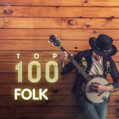 Top 100 Nhạc Folk Âu Mỹ Hay Nhất - Various Artists