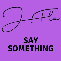 Say Something (EP) - J.Fla