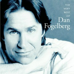 The Very Best Of Dan Fogelberg - Dan Fogelberg