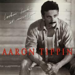 Lookin' Back at Myself - Aaron Tippin