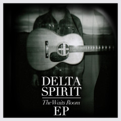 The Waits Room - Delta Spirit