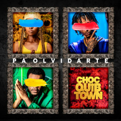 Pa' Olvidarte (Single) - ChocQuibTown