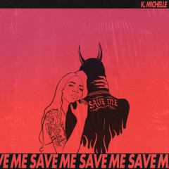 Save Me (Single) - K. Michelle
