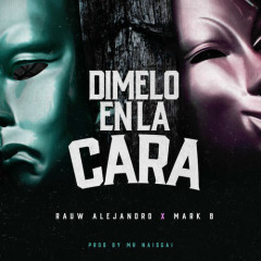 Dimelo En La Cara (Single) - Rauw Alejandro, Mark B