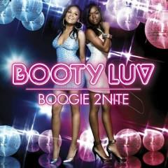 Boogie 2Nite - Booty Luv