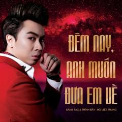 Đêm Nay, Anh Muốn Đưa Em Về (Single) - Hồ Việt Trung