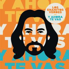 Y Ahora Te Vas (Single) - Los Enanitos Verdes