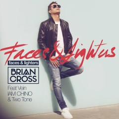 Faces & Lighters - Brian Cross,Vein,IAM CHINO,Two Tone
