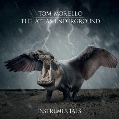 The Atlas Underground (Instrumentals) - Tom Morello