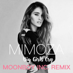 Big Girls Cry (Moonboy Inc. Remix)