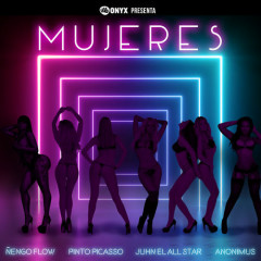 Mujeres (Single) - Nẽngo Flow, Onyx Toca El Piano, Anonimus, Pinto Picasso, Juhn El All Star
