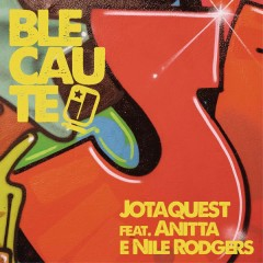 Blecaute - Jota Quest,Anitta,Nile Rodgers