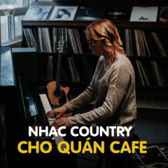 Nhạc Country Cho Quán Cafe - Various Artists