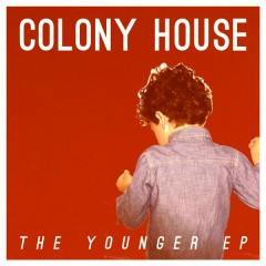 The Younger - EP - Colony House