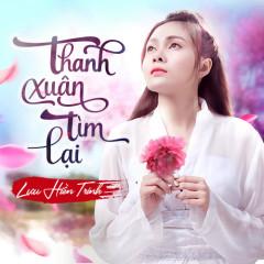 Thanh Xuân Tìm Lại (Single) - Lưu Hiền Trinh