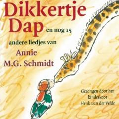 Dikkertje Dap en nog 15 andere liedjes van Annie M.G. Schmidt